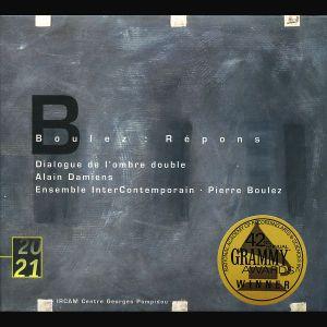 Boulez: Répons, Dialogue de l'ombre double, Alain Damiens, P. Boulez, Eic