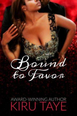 Bound: Bound To Favor (Bound series #4), Kiru Taye