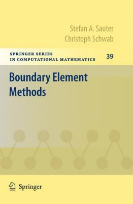 Boundary Element Methods, Stefan A. Sauter, Christoph Schwab