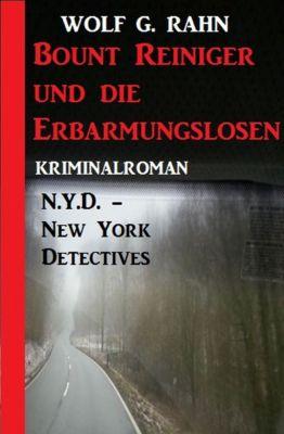 Bount Reiniger und die Erbarmungslosen: N.Y.D. – New York Detectives, Wolf G. Rahn