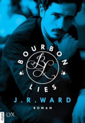 Bourbon Kings: Bourbon Lies, J. R. Ward
