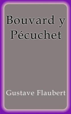 Bouvard y Pécuchet, Gustave Flaubert