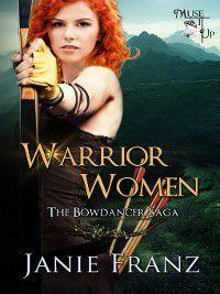Bowdancer Saga: Warrior Women, Janie Franz