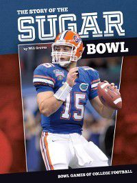 Bowl Games of College Football: Story of the Sugar Bowl, Will Graves