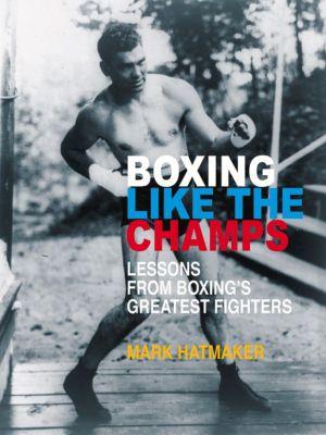 Boxing Like the Champs, Mark Hatmaker