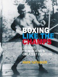 Boxing Like the Champs, Mark Hatmaker