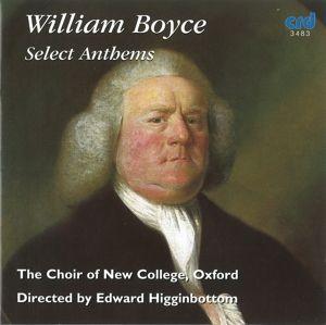 Boyce:Select Anthems, Choir Of New College Oxford, Edward Higginbottom