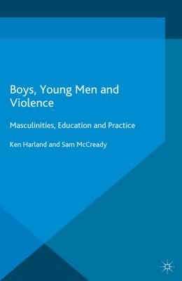 Boys, Young Men and Violence, Ken Harland, Sam McCready