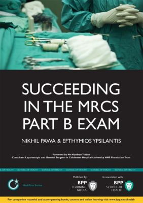 BPP Learning Media Ltd: Succeeding in the MRCS Part B Exam, Efthymios Ypsilantis, Nikhil Pawa