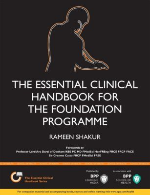 BPP Learning Media Ltd: The Essential Clinical Handbook for the Foundation Programme, Rameen Shakur