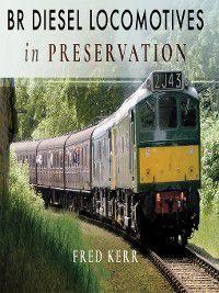 BR Diesel Locomotives in Preservation, Fred Kerr