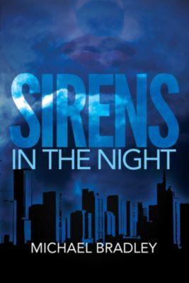 Bradley, M: Sirens in the Night, Michael Bradley