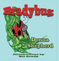 Bradybug, Donna J Shepherd