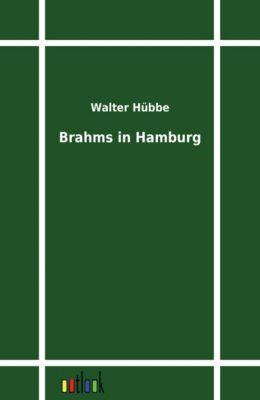 Brahms in Hamburg, Walter Hübbe