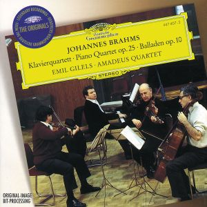 Brahms: Piano Quartet No.1 In G Minor, Op.25, 4 Ballades, Op. 10, Emil Gilels, Amadeus Quartett