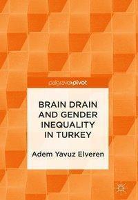 Brain Drain and Gender Inequality in Turkey, Adem Yavuz Elveren