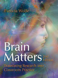 Brain Matters, Patricia Wolfe