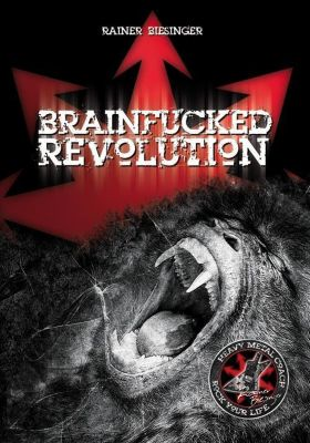 Brainfucked Revolution - Rainer Biesinger |