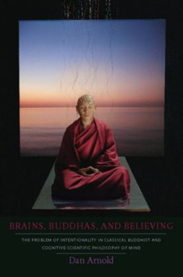 Brains, Buddhas, and Believing, Dan Arnold