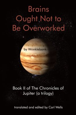 Brains Ought Not to Be Overworked, Wrinklebonk