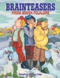 Brainteasers from Jewish Folklore, Rosalind Charney Kaye