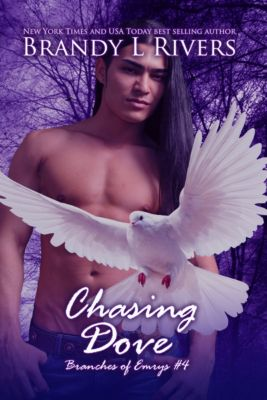 Branches of Emrys: Chasing Dove, Brandy L Rivers