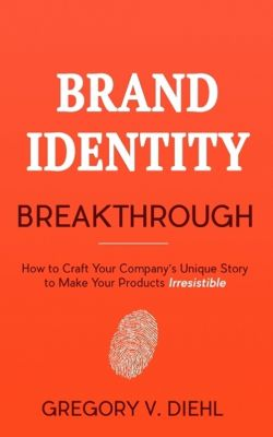 Brand Identity Breakthrough, Gregory Diehl