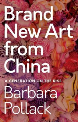 Brand New Art From China, Barbara Pollack