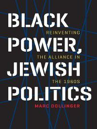Brandeis Series in American Jewish History, Culture, and Life: Black Power, Jewish Politics, Marc Dollinger