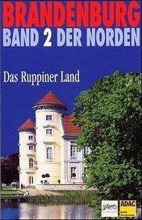 Brandenburg, Der Norden: Bd.2 Das Ruppiner Land