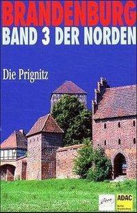 Brandenburg, Der Norden: Bd.3 Die Prignitz