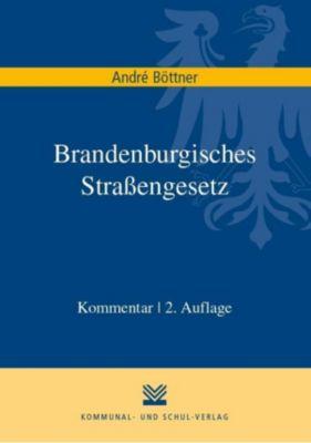 Brandenburgisches Straßengesetz, Kommentar - André Böttner |