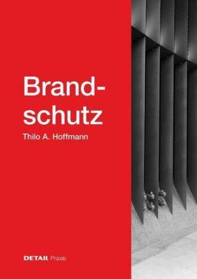 Brandschutz, Thilo A. Hoffmann
