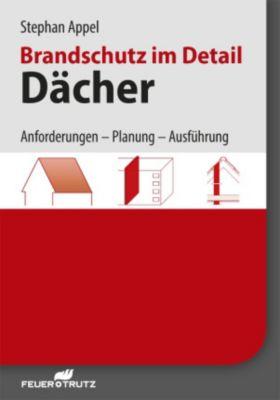 Brandschutz im Detail - Dächer - E-Book (PDF), Stephan Appel