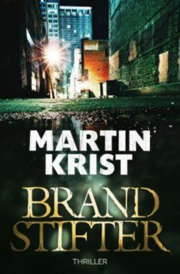 Brandstifter, Martin Krist