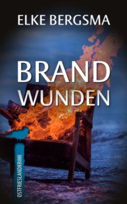 Brandwunden - Ostfrieslandkrimi, Elke Bergsma