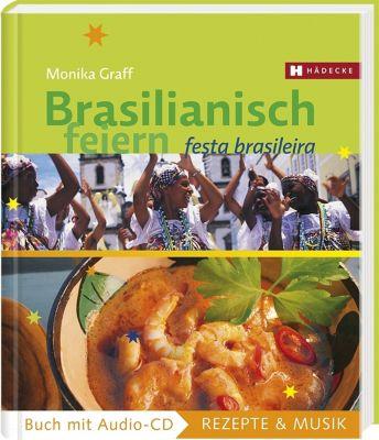 Brasilianisch feiern, m. Audio-CD, Monika Graff