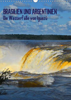 BRASILIEN UND ARGENTINIEN. Die Wasserfälle von Iguazú (Wandkalender 2019 DIN A3 hoch), J. Fryc