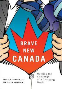 Brave New Canada, Fen Osler Hampson, Derek H. Burney