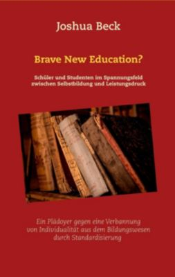 Brave New Education?, Joshua Beck