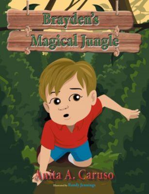 Brayden's Magical Jungle, Anita A. Caruso