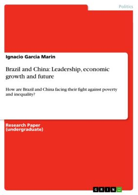 Brazil and China: Leadership, economic growth and future, Ignacio Garcia Marin