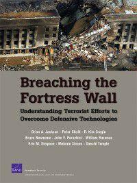 Breaching the Fortress Wall, R. Kim Cragin, Peter Chalk, Brian A. Jackson, John V. Parachini, Bruce Newsome