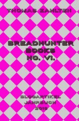 Breadhunter Books No. VI. - Thomas Zahlten |