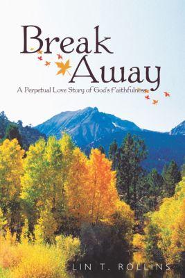 Break Away, Lin T. Rollins