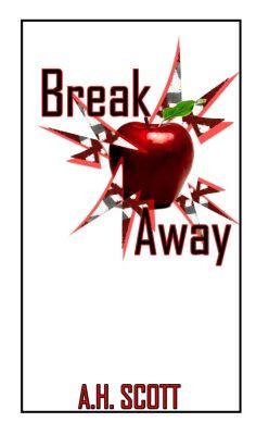Break Away, A.H. Scott