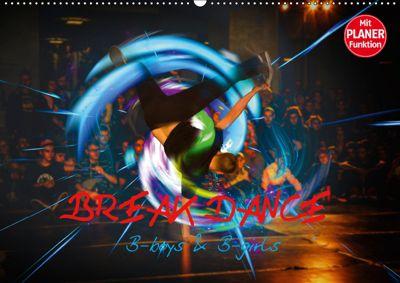 Break Dance B-boys & B-girls (Wandkalender 2019 DIN A2 quer), Dirk Meutzner