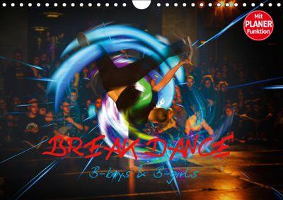 Break Dance B-boys & B-girls (Wandkalender 2019 DIN A4 quer), Dirk Meutzner