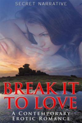 Break it to Love, Secret Narrative