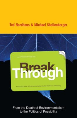 Break Through, Michael Shellenberger, Ted Nordhaus